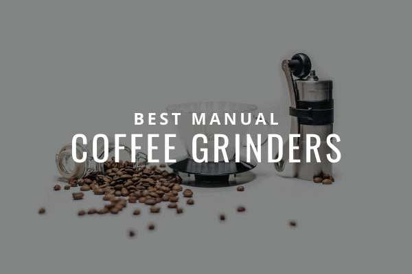 best manual coffee grinders featured
